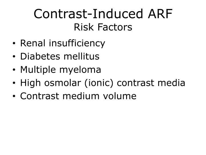 Contrast-Induced ARF