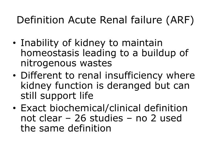 Definition Acute Renal failure (ARF)