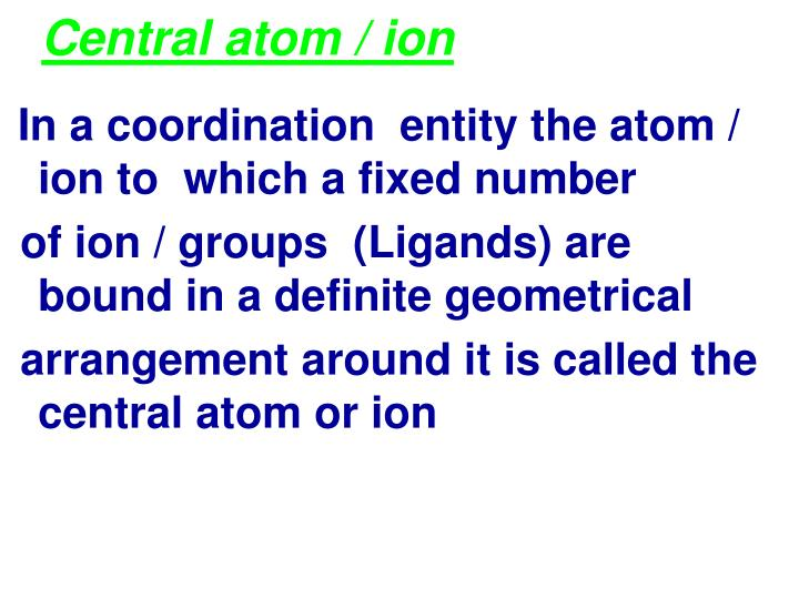 Central atom / ion