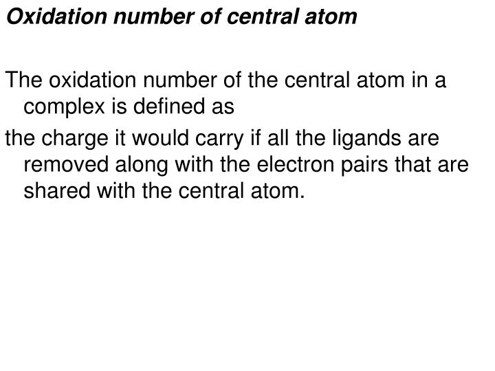 Oxidation number of central atom