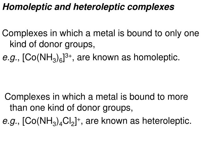 Homoleptic and heteroleptic complexes