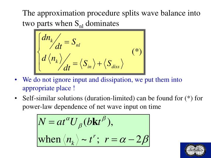 The approximation procedure splits wave balance into two parts when S