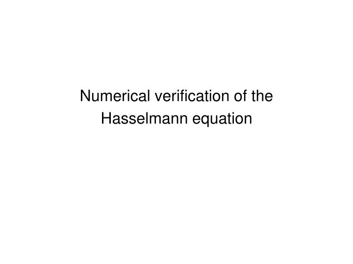 Numerical verification of the