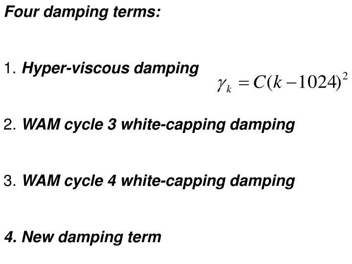Four damping terms: