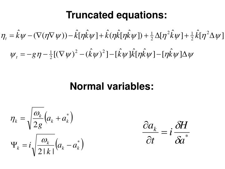 Truncated equations: