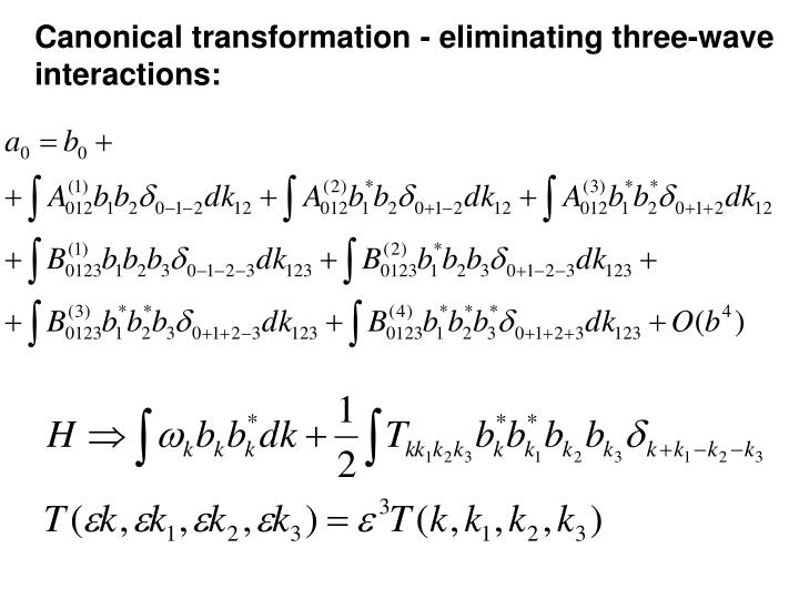 Canonical transformation - eliminating three-wave interactions:
