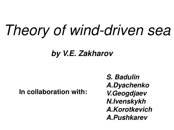 Theory of wind driven sea