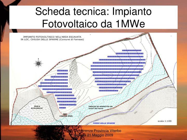 Scheda tecnica: Impianto Fotovoltaico da 1MWe
