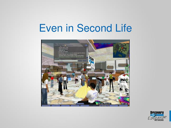 Even in Second Life