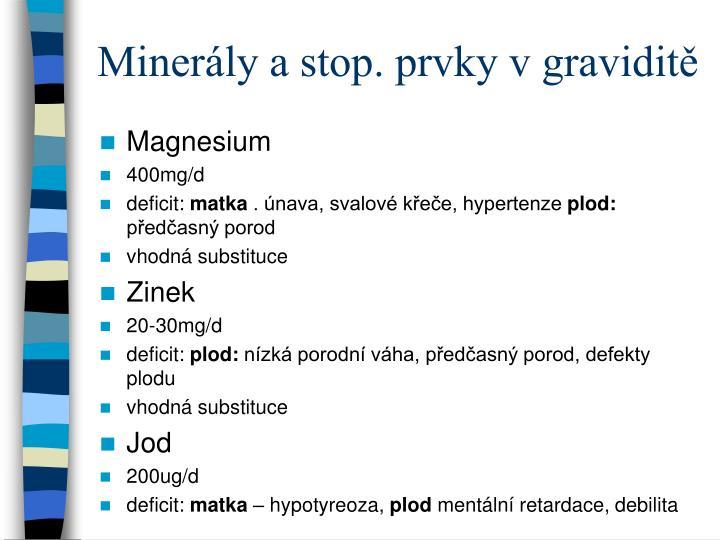 Minerály a stop. prvky v graviditě