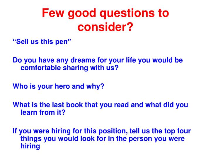Few good questions to consider?