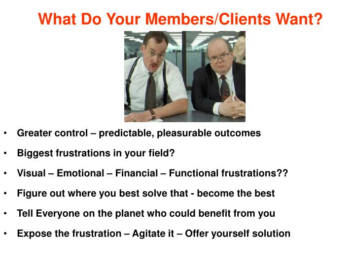 What Do Your Members/Clients Want?