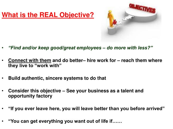 What is the REAL Objective?