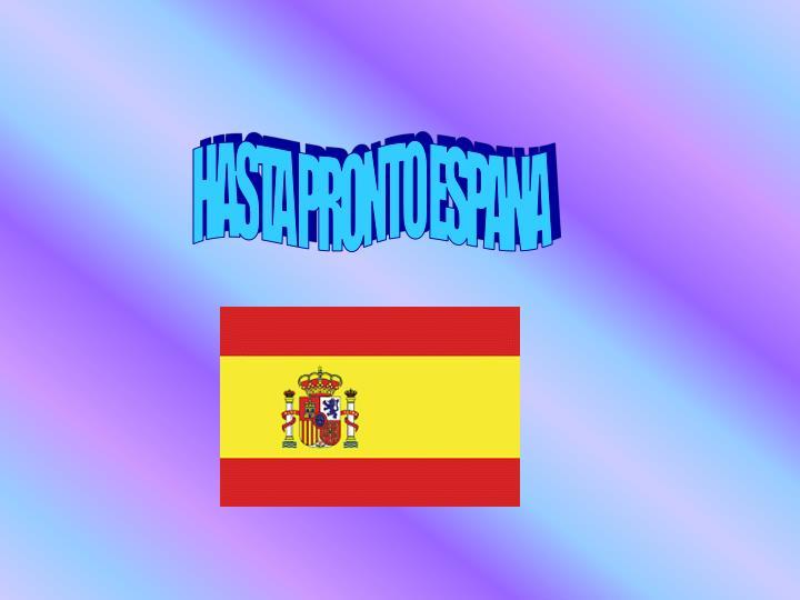 HASTA PRONTO ESPANA