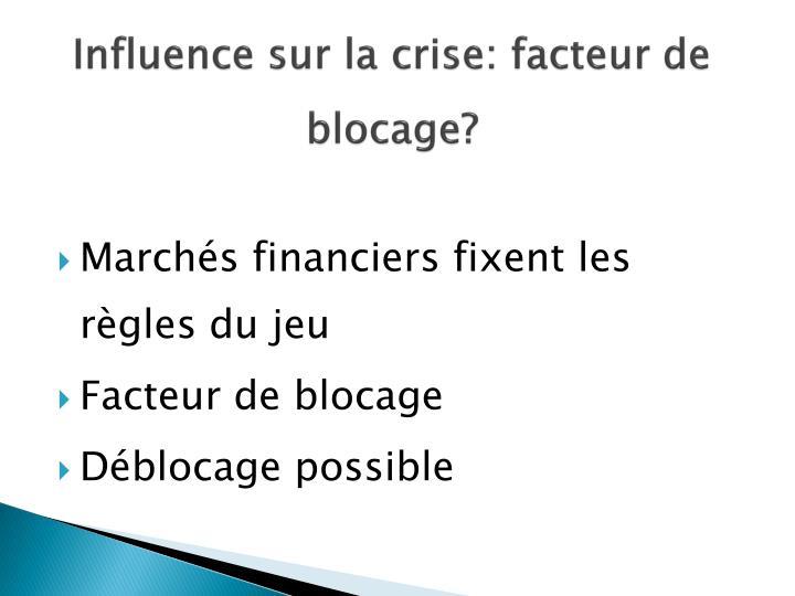 Influence sur la crise: facteur de blocage?