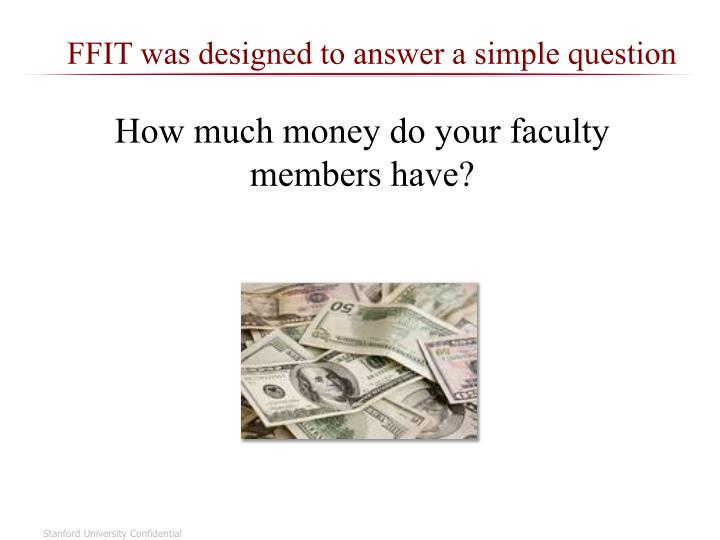 FFIT was designed to answer a simple question