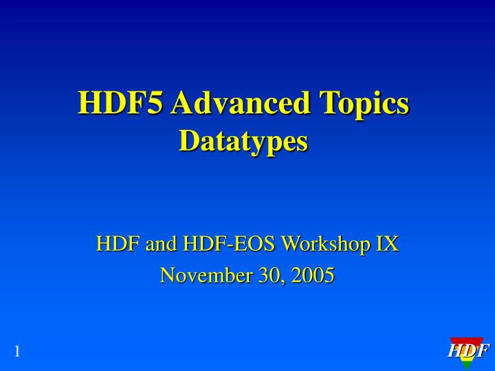 Hdf5 advanced topics datatypes