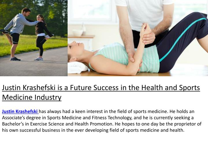 Justin Krashefski is a Future Success in the Health and Sports Medicine Industry
