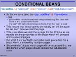 conditional beans