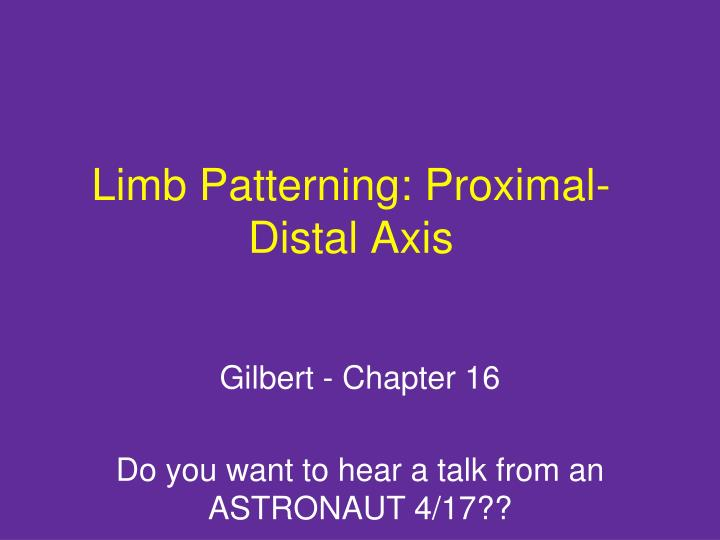 Limb Patterning: Proximal-Distal Axis