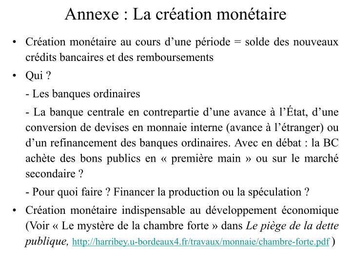 Annexe : La création monétaire
