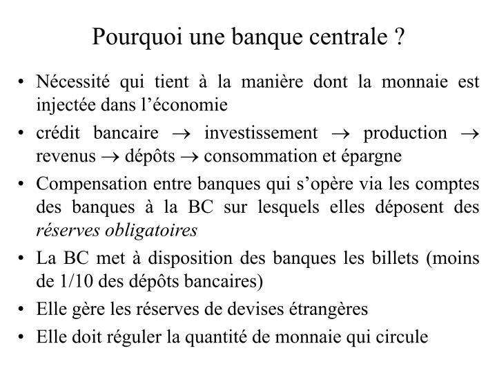 Pourquoi une banque centrale ?