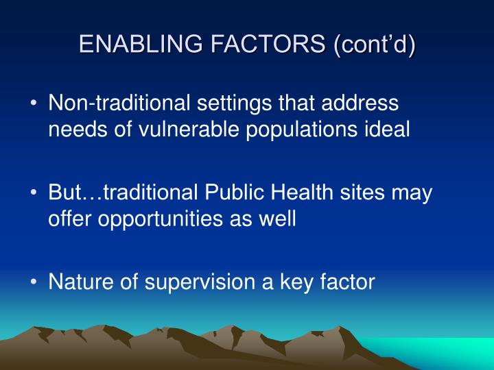 ENABLING FACTORS (cont'd)
