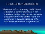 focus group question 3