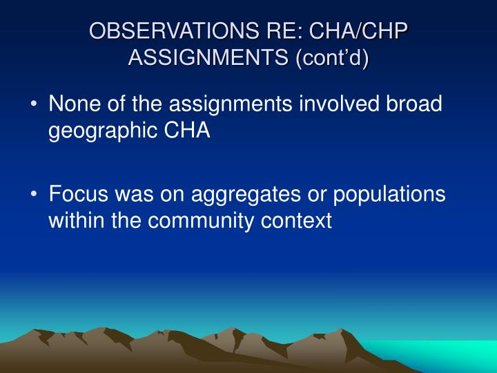 OBSERVATIONS RE: CHA/CHP ASSIGNMENTS (cont'd)