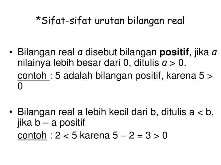 *Sifat-sifat urutan bilangan real