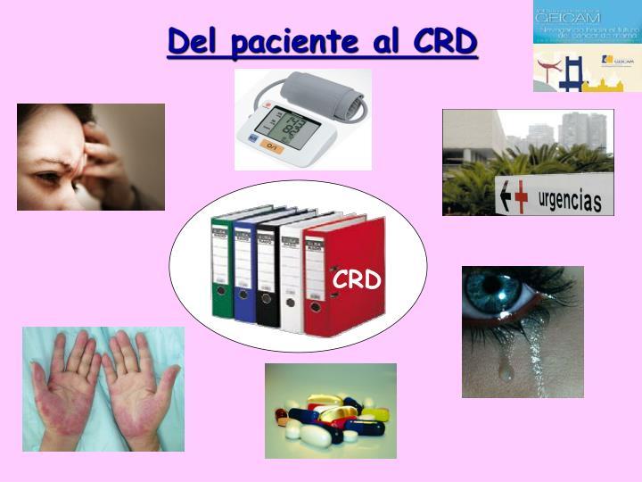 Del paciente al CRD