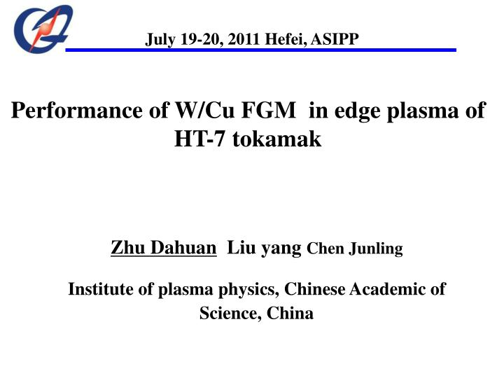 Zhu dahuan liu yang chen junling institute of plasma physics chinese academic of science china