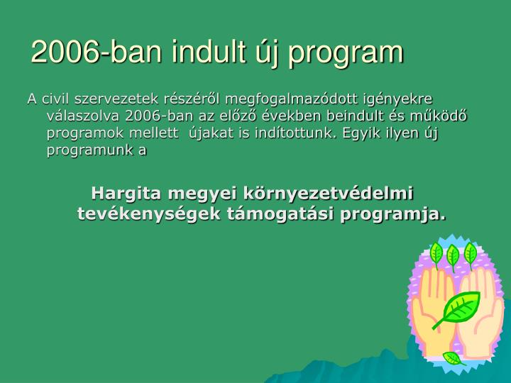 2006-ban indult új program