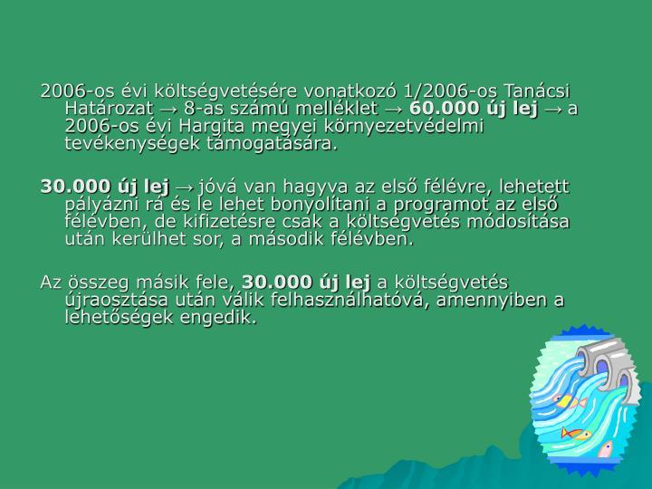 2006-os évi költségvetésére vonatkozó 1/2006-os Tanácsi Határozat
