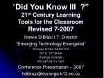 did you know iii 21 st century learning tools for the classroom revised 7 2007