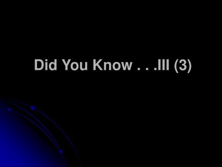 Did you know iii 3