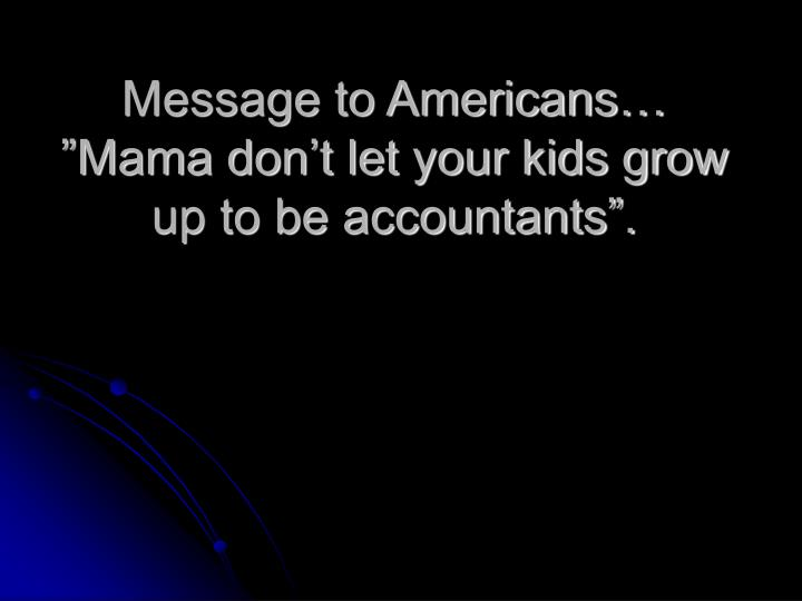 Message to Americans…