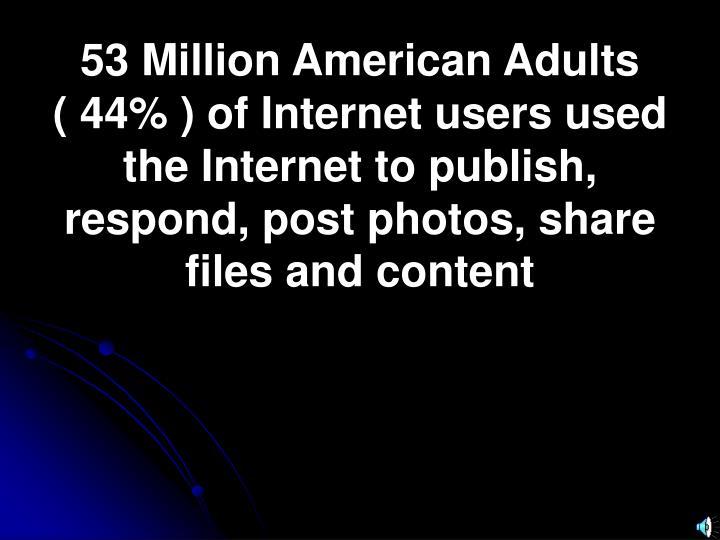 53 Million American Adults