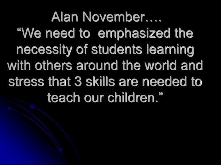 Alan November….