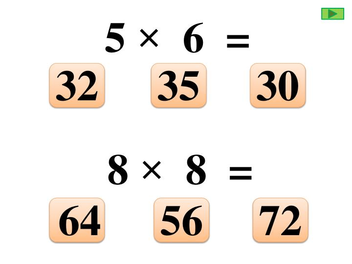 5 ×  6  =