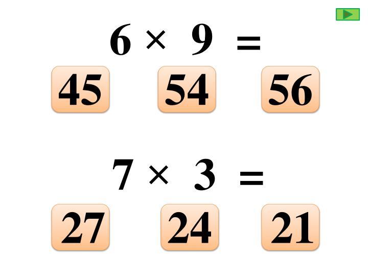 6 ×  9  =