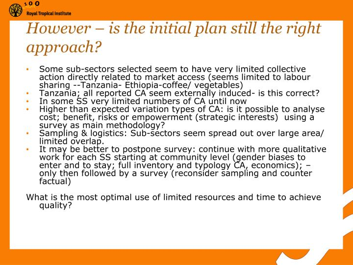 However – is the initial plan still the right approach?