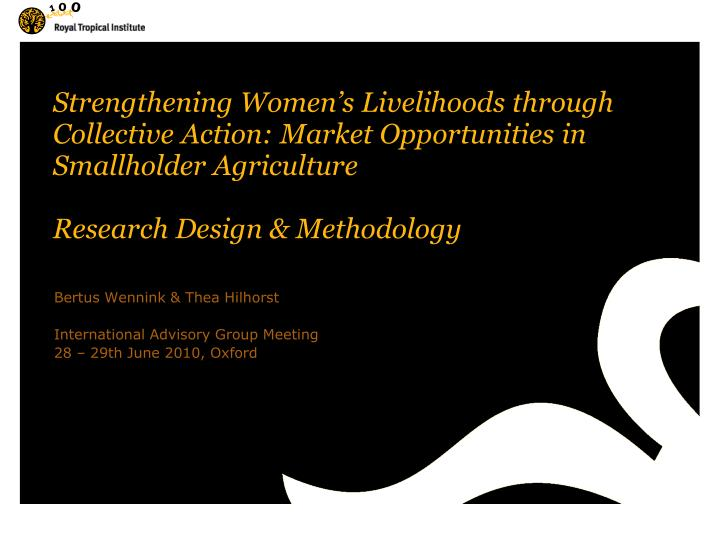 Strengthening Women's Livelihoods through Collective Action: Market Opportunities in Smallholder A...