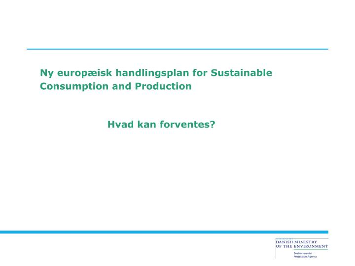 Ny europæisk handlingsplan for Sustainable Consumption and Production