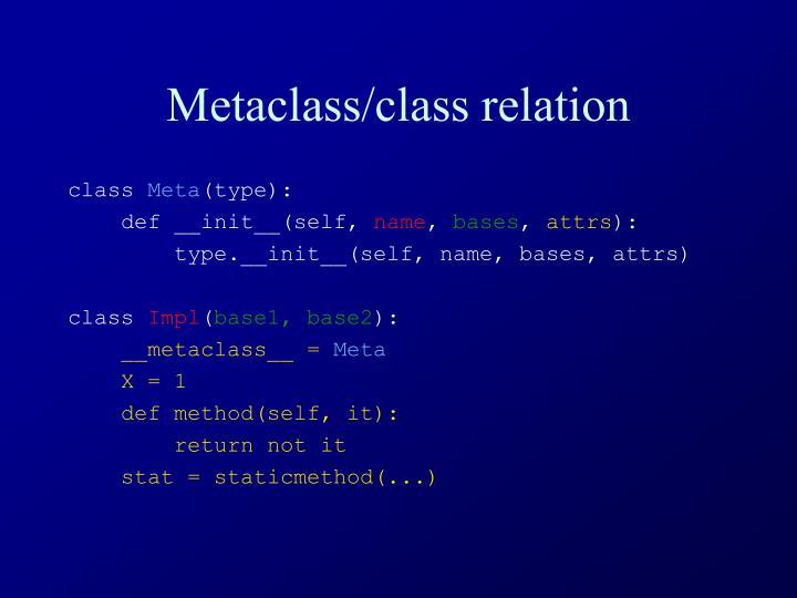 Metaclass/class relation