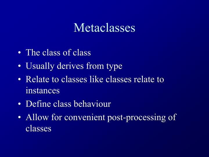Metaclasses