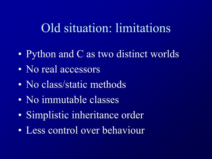 Old situation: limitations