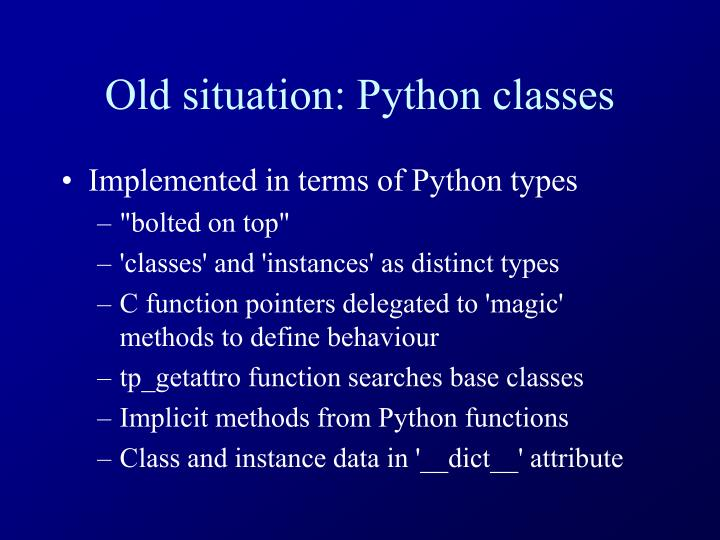 Old situation: Python classes