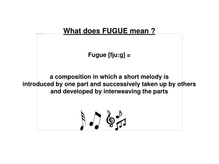 What does FUGUE mean ?