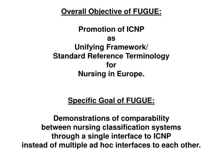 Overall Objective of FUGUE: